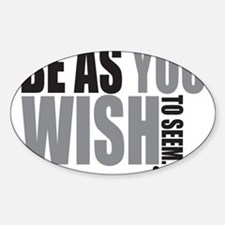 Be As you Wish To Seem Decal