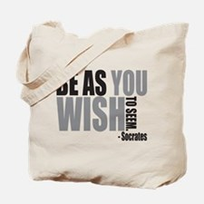 Be As you Wish To Seem Tote Bag