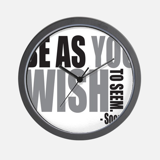 Be As you Wish To Seem Wall Clock