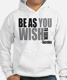 Be As you Wish To Seem Hoodie
