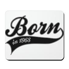 Born in 1968 - Birthday Mousepad