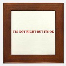 Its not right but its ok - Whitney Houston Framed