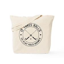 It Takes Balls To Play Field Hockey Tote Bag