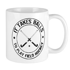 It Takes Balls To Play Field Hockey Mug