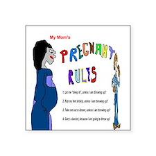 """Pregnant Rules Square Sticker 3"""" x 3"""""""