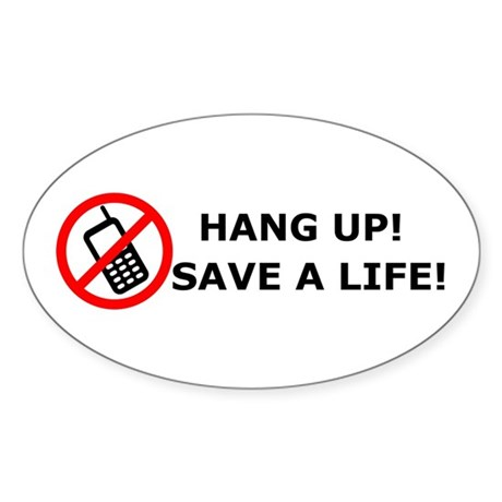 Hang Up! Save a Life! Sticker (Oval)