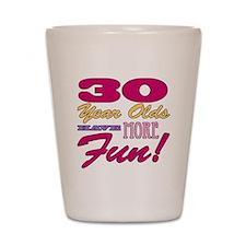 Fun 30th Birthday Gifts Shot Glass