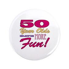 "Fun 50th Birthday Gifts 3.5"" Button"
