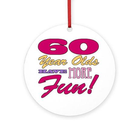 Fun 60th Birthday Gifts Ornament (Round)