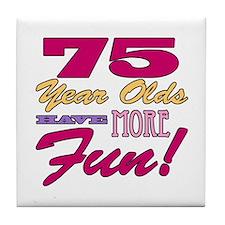 Fun 75th Birthday Gifts Tile Coaster