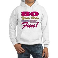 Fun 80th Birthday Gifts Hoodie