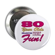 """Fun 80th Birthday Gifts 2.25"""" Button (100 pack)"""