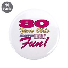 "Fun 80th Birthday Gifts 3.5"" Button (10 pack)"