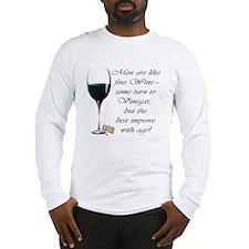 Men are like fine Wine Long Sleeve T-Shirt