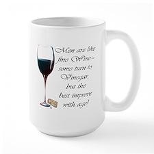 Men are like fine Wine Mug