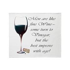 Men are like fine Wine Throw Blanket