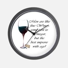 Men are like fine Wine Wall Clock