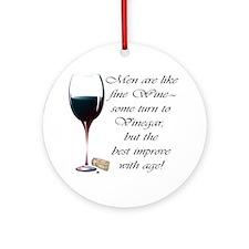 Men are like fine Wine Ornament (Round)
