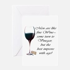 Men are like fine Wine Greeting Card