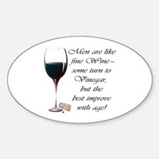 Men are like fine Wine Decal