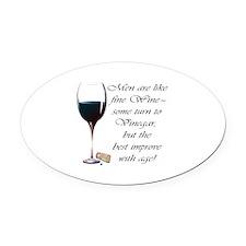 Men are like fine Wine Oval Car Magnet