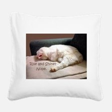 Rise And Shine? Nope. Square Canvas Pillow