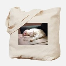 Rise And Shine? Nope. Tote Bag