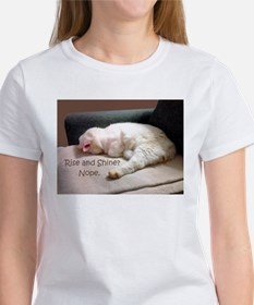 Rise And Shine? Nope. Women's T-Shirt