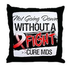 Not Going Down MDS Throw Pillow