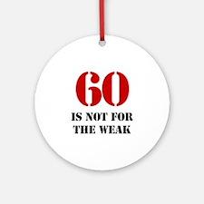60th Birthday Gag Gift Ornament (Round)