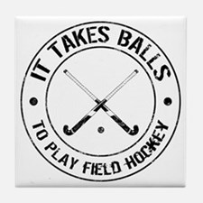 It Takes Balls To Play Field Hockey Tile Coaster