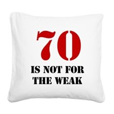 70th Birthday Gag Gift Square Canvas Pillow
