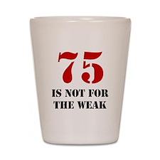 75th Birthday Gag Gift Shot Glass