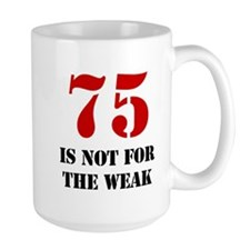 75th Birthday Gag Gift Mug