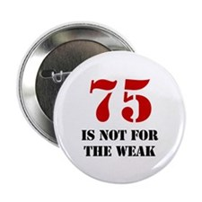 "75th Birthday Gag Gift 2.25"" Button (100 pack)"