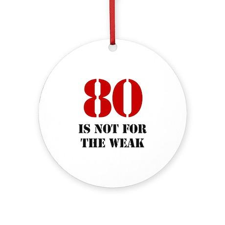 80th Birthday Gag Gift Ornament (Round)