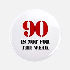 "90th Birthday Gag Gift 3.5"" Button"