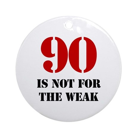 90th Birthday Gag Gift Ornament (Round)