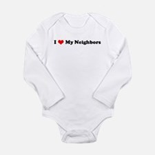 I Love My Neighbors Infant Creeper Body Suit