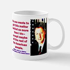 No One Wants To Get - Bill Clinton Mug