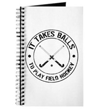 It Takes Balls To Play Field Hockey Journal