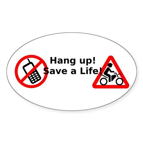 Hang up! Save a Motorcyclist! Sticker (Oval)