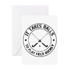It Takes Balls To Play Field Hockey Greeting Card