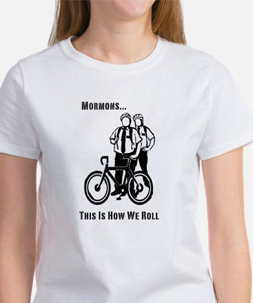 Mormons:This Is How We Roll Women's T-Shirt