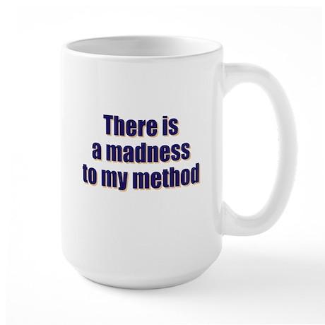 Madnes To My Method Large Mug