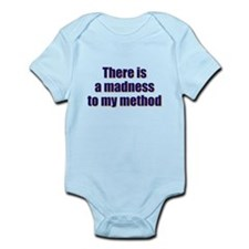 Madnes To My Method Infant Bodysuit