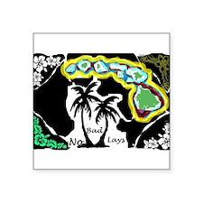 "No Bad Lays Hawaiian Kine Square Sticker 3"" x 3"""