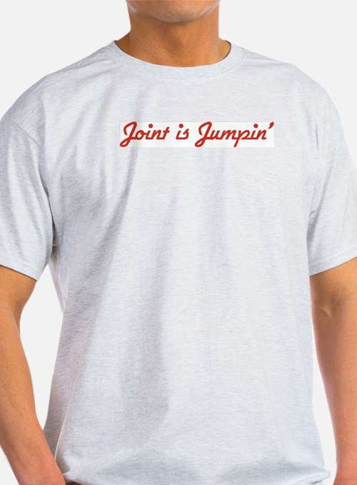 Joint is Jumpin' T-Shirt