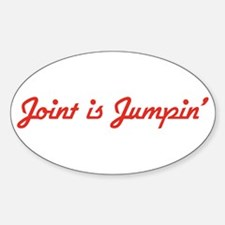 Joint is Jumpin' Oval Decal