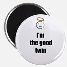 I'M THE GOOD TWIN Magnet